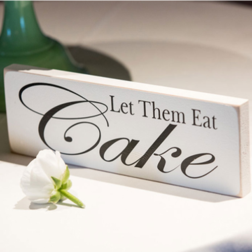 Let them eat wedding cake sign